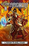 L'Eredità del Mago: Storie di Arcadia, Episodio 1
