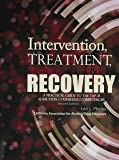 Intervention, Treatment, and Recovery: A Practical Guide to the TAP 21 Addiction Counseling Competencies