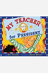My Teacher for President Paperback