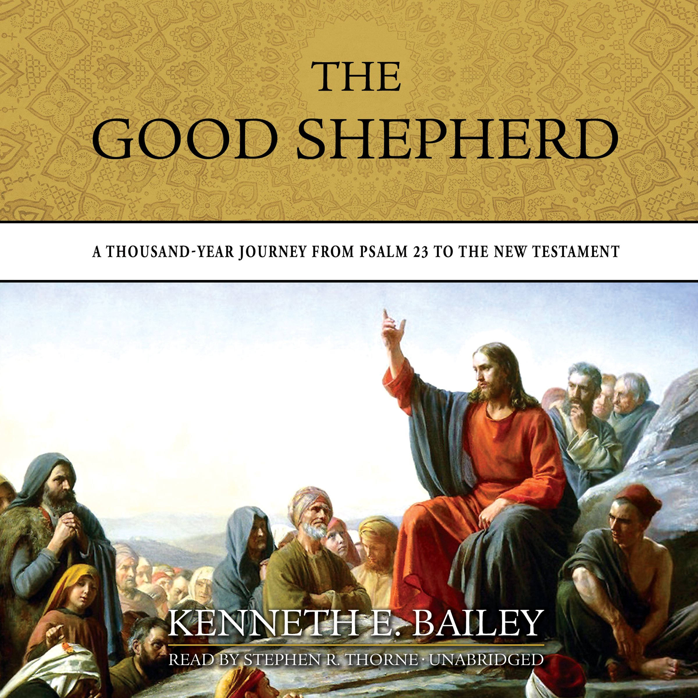 The Good Shepherd: A Thousandyear Journey From Psalm 23 To The New  Testament: Kenneth E Bailey: 9781481521284: Amazon: Books