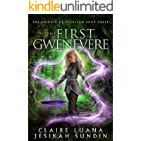 The First Gwenevere: An Arthurian Legend Fantasy (The Knights of Caerleon series Book 3)