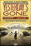 Yesterday's gone - saison 1 - épisode 1 : Deux heures et quart du matin