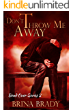 Don't Throw Me Away (Bend Over Series Book 2)