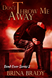 Don't Throw Me Away (Bend Over Series Book 2) (English Edition)