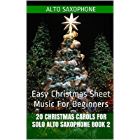20 Christmas Carols For Solo Alto Saxophone Book 2: Easy Christmas Sheet Music For Beginners book cover