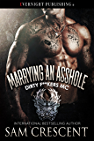 Marrying an Asshole (Dirty F**kers MC Book 3)