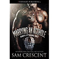 Marrying an Asshole (Dirty F**kers MC Book 3) (English Edition)