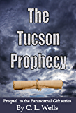 The Tucson Prophecy: Prequel to the Paranormal Gift series