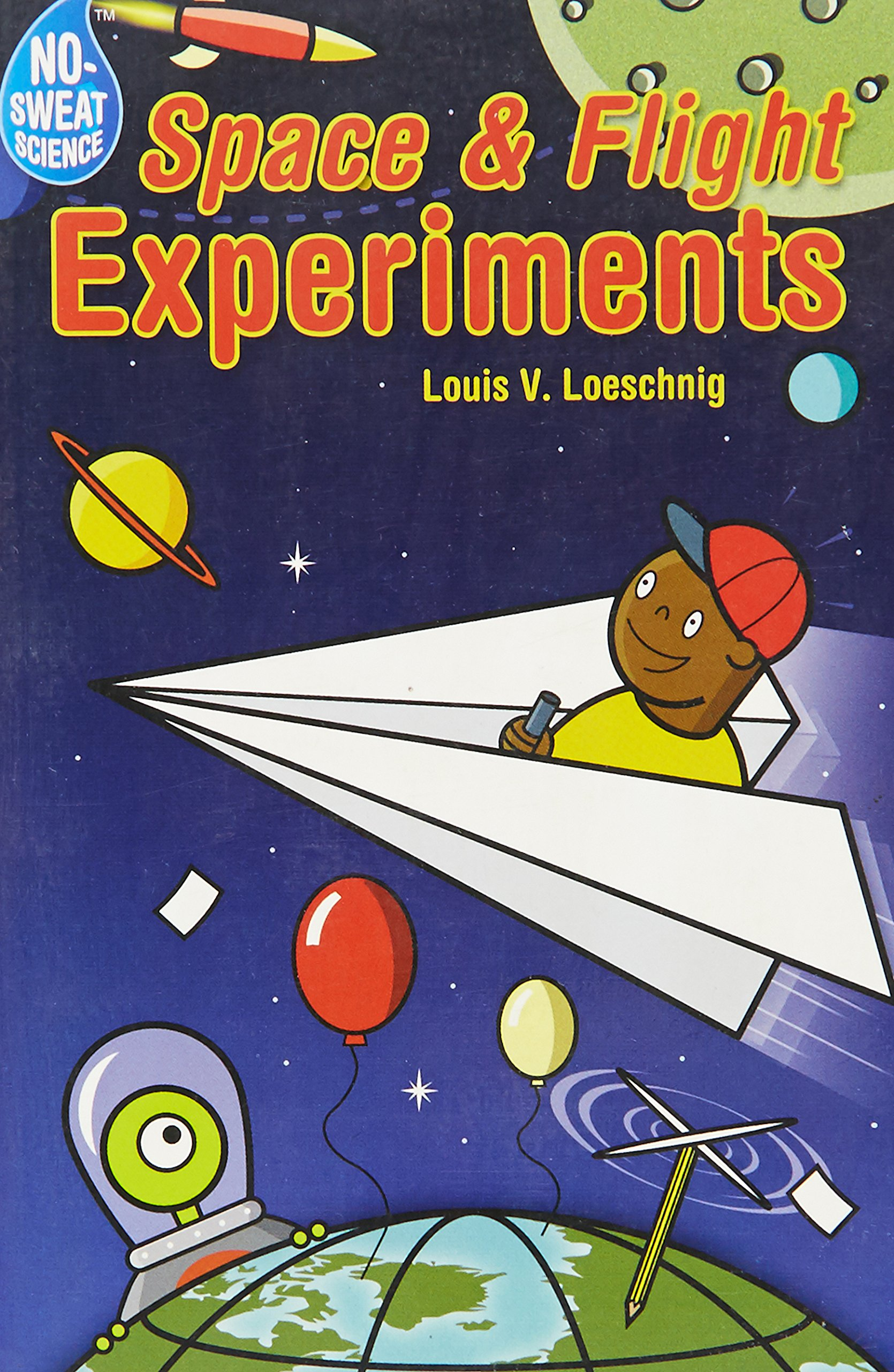 No-Sweat Science®: Space & Flight Experiments