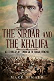The Sirdar and the Khalifa: Kitchener's