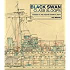 Black Swan Class Sloops: Detailed in the Original Builders' Plans