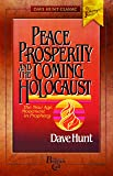 Peace, Prosperity, and the Coming Holocaust: The New Age Movement in Prophecy (Dave Hunt Classic)