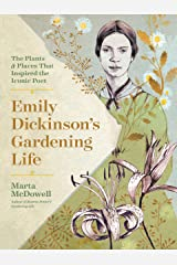 Emily Dickinson's Gardening Life: The Plants and Places That Inspired the Iconic Poet Hardcover