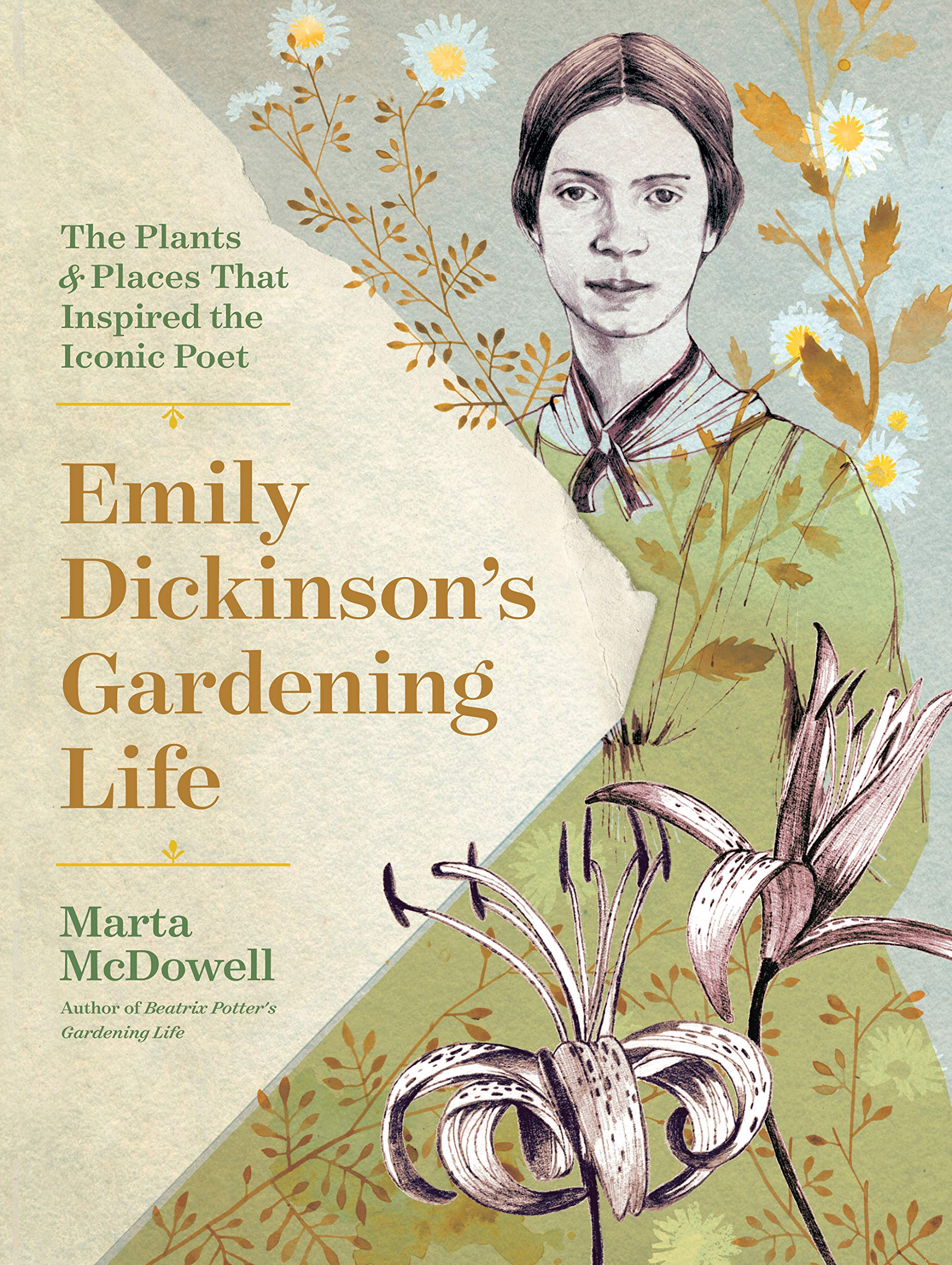 Emily Dickinson's Gardening Life: The Plants and Places That Inspired the Iconic Poet by Timber Press