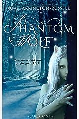 Phantom Wolf Kindle Edition