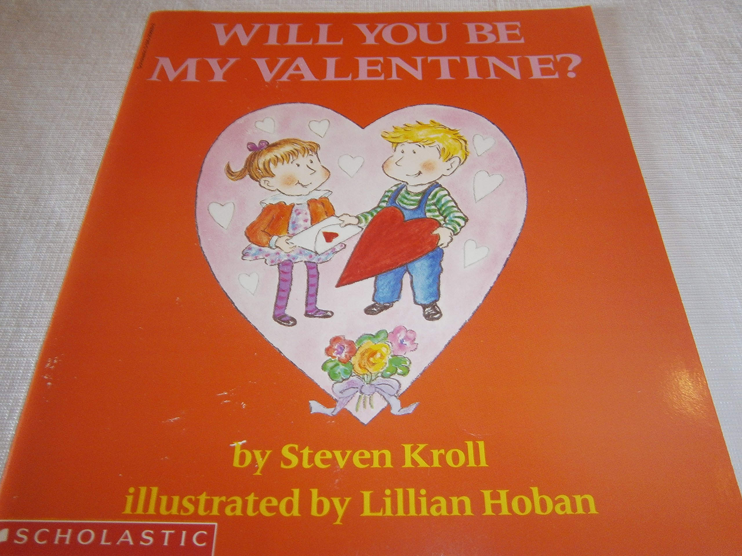 Will You Be My Valentine?: Steven Kroll: 9780590256094: Amazon.com: Books