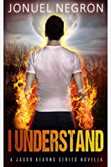 I Understand: Jacob Kearns Series Kindle Edition
