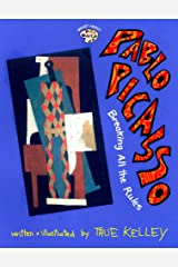 Pablo Picasso: Breaking All the Rules: Breaking All the Rules (Smart About Art) Paperback