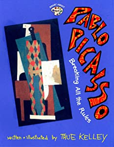 Pablo Picasso: Breaking All the Rules (Smart About Art)