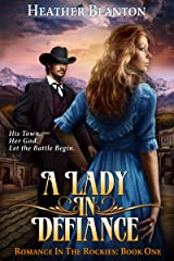 A Lady in Defiance : A Christian Historical Western Romance Set in Colorado (Romance in the Rockies Book 1) Kindle Edition