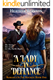 A Lady in Defiance: A Christian Historical Western Romance Set in Colorado (Romance in the Rockies Book 1)