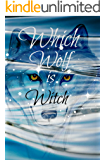 Which Wolf is Witch: Shifted book 11