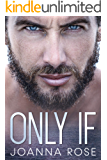 Only If (Navy SEALs: Home Again Book 1)