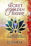 The Secret of the Golden Flower: A Kundalini Meditation Method (GFM Book 2)