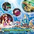 東京ディズニーシ― (R)マーメイドラグーン・ミュージック・アルバム・ウィズ・キング・トリトンのコンサート