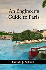 An Engineer's Guide to Paris Kindle Edition