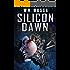 Silicon Dawn (Silicon World Book 1)