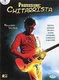 Professione: chitarrista. Con CD Audio