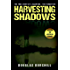 Harvesting Shadows: The True Story of a Haunting: The Forgotten