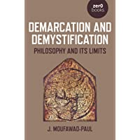 Demarcation and Demystification - Philosophy and its limits