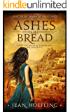 Ashes Like Bread: A Biblical Novel of Lamech and His Two Wives (Thrones of Genesis Series Book 1)