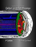Vacuum Tube Circuit Design: Guitar Amplifier Preamps, Second Edition