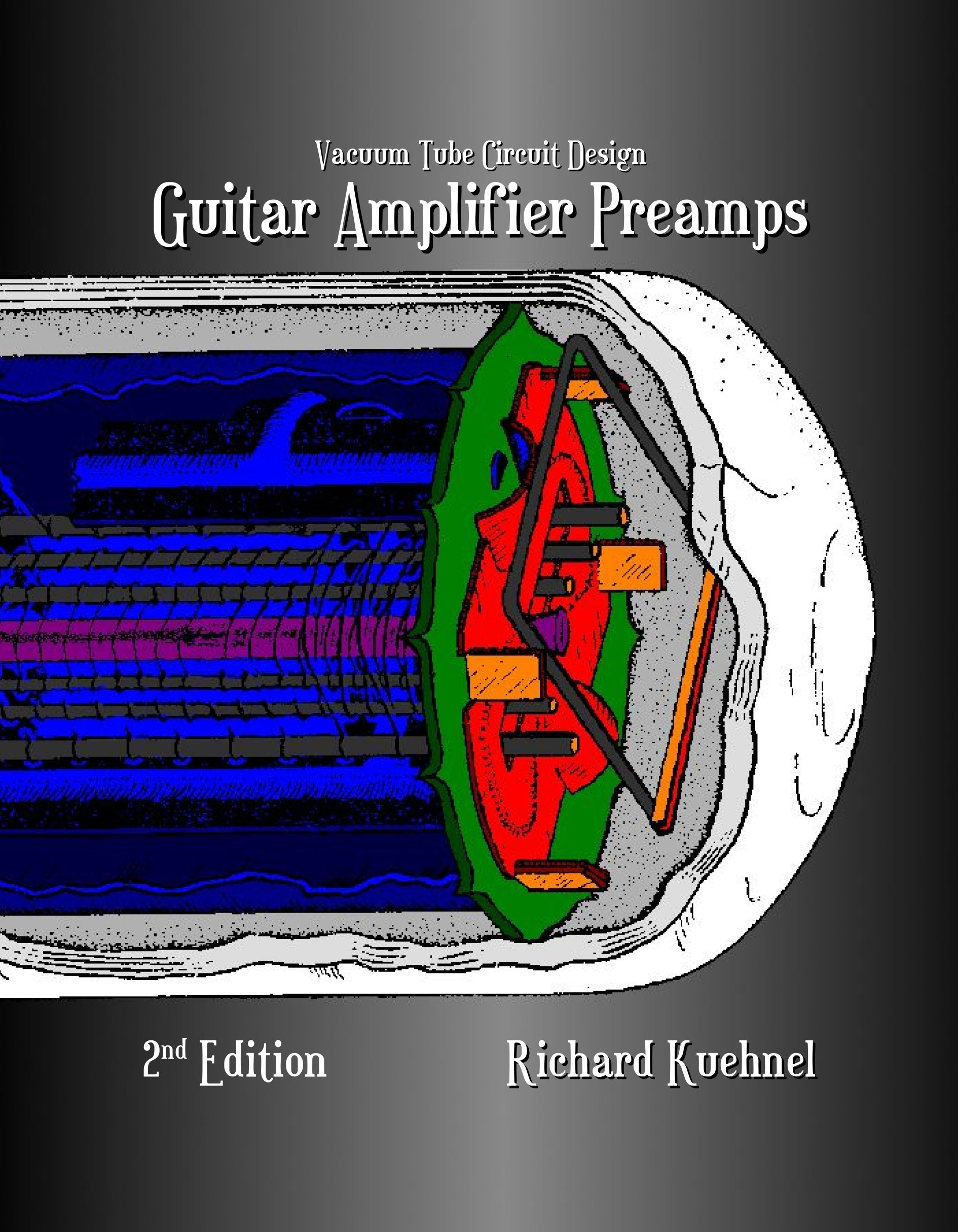 Vacuum Tube Circuit Design Guitar Amplifier Preamps Second Edition Diagram Audio Typical Application Richard Kuehnel 9780976982265 Books