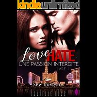 Love Hate / [Livre 1 Une Passion Interdite]: (New Romance) (French Edition)