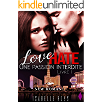 Love Hate / [Livre 1 Une Passion Interdite]: (New Romance) (French Edition)