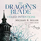 The Dragon's Blade: Veiled Intentions, Volume 2
