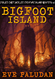 Bigfoot Island (Police Chief Jack Lee Creature Island Mystery Book 1)