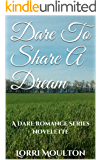 Dare To Share A Dream (A Dare Romance Series Novelette Book 2)