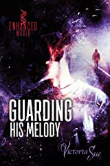 Guarding His Melody (Enhanced World)