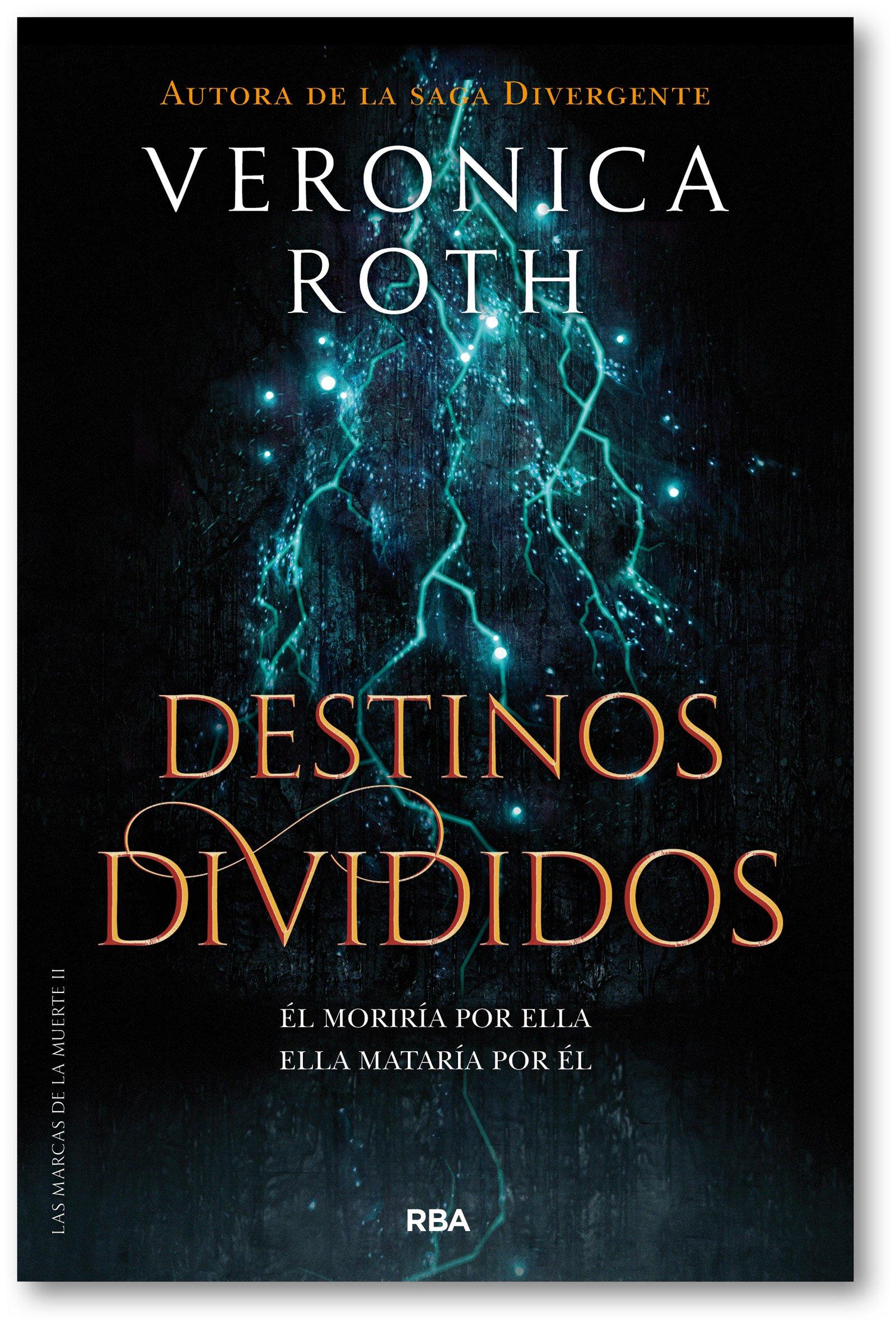 Las Marcas De La Muerte 2 Destinos Divididos Veronica Roth Spanish Edition Roth Veronica Ramírez Tello Pilar Garcia Campos Raul 9788427213401 Books