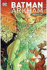 Batman: Arkham: Poison Ivy (Batman (1940-2011) Book 5) Kindle Edition
