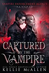 Captured by the Vampire: A Paranormal Romance (Vampire Enforcement Agency Book 0) Kindle Edition