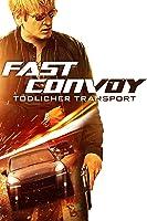 Fast Convoy - Tödlicher Transport