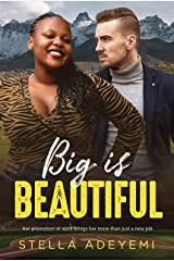 Big Is Beautiful: BWWM, BBW, Billionaire Romance (Denver Billionaires Book 12) Kindle Edition