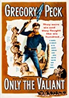 'Only the Valiant (1951) (Restored Edition)' from the web at 'https://images-na.ssl-images-amazon.com/images/I/910-Dvi5QmL._UY200_RI_UY200_.jpg'