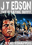 The Floating Outfit 18: Texas Kidnappers (A Floating Outfit Western)